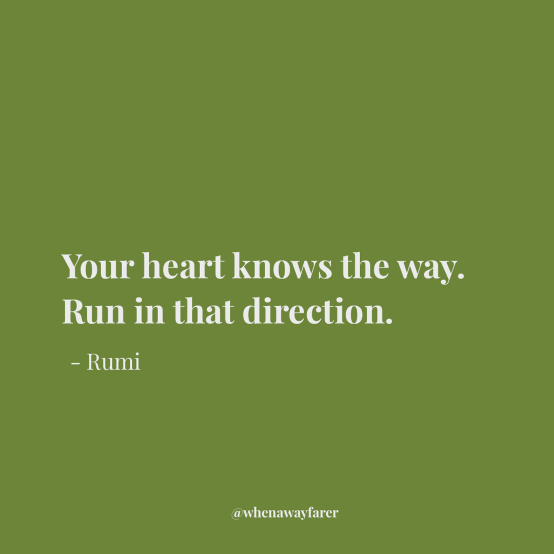 rumi quote; your heart knows the way